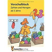 Vorschulblock - Zahlen und Mengen ab 5 Jahre (Übungsmaterial für Kindergarten und Vorschule, Band 627)