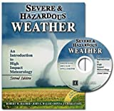 Severe and Hazardous Weather : An Introduction to High Impact Meteorology, Rauber, Bob and Walsh, John, 0757517544