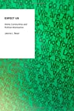 Expect Us : Online Communities and Political Mobilization, Beyer, Jessica L., 019933076X
