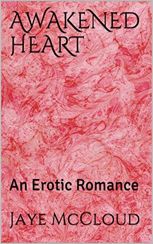 AWAKENED HEART: An Erotic Romance (The Bentini Brothers - Erotic Romance Book 4)