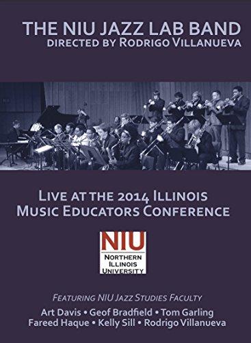 The NIU Jazz Lab Band, Directed by Rodrigo Villanueva. Live at the 2014 Illinois Music Education Conference (Tenor Soprano Trumpet)