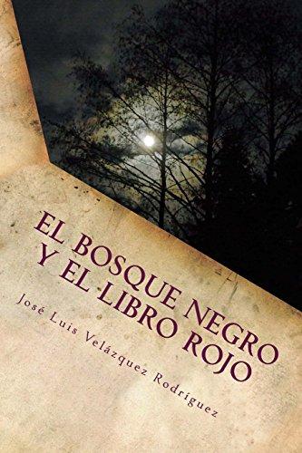 Descargar Libro El Bosque Negro: El Libro Rojo: Volume 1 José Luis Velázquez Rodríguez