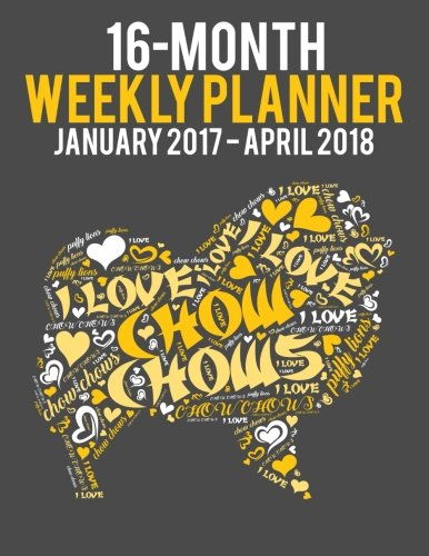 Download 2017-2018 Weekly Planner - Wordcloud  Chow Chow: Daily Diary Monthly Yearly Calendar (Wordcloud Dog Planners) (Volume 15) pdf