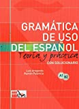 Gramática de uso del español: Teoría y práctica A1-B2