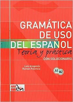 Gramática De Uso Del Español: Teoría Y Práctica A1-b2 por Luis Aragonés Fernández epub