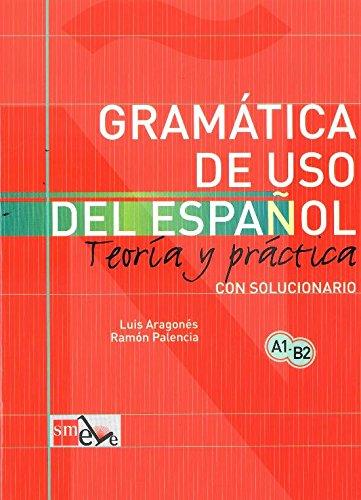 Gramatica de uso del espanol A1 - B2 Teoria y practica