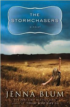 The Stormchasers: A Novel by [Blum, Jenna]