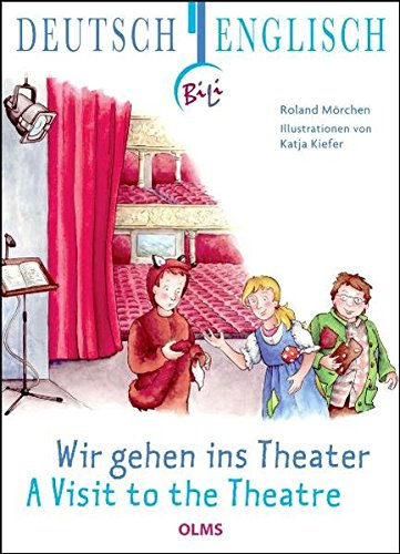 Read Online Wir gehen ins Theater - A Visit to the Theatre PDF