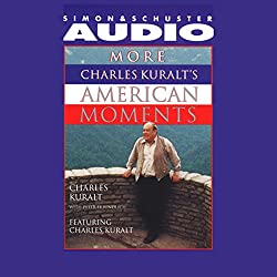 More Charles Kuralt's American Moments