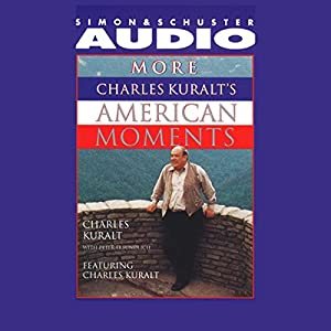 More Charles Kuralt's American Moments Audiobook