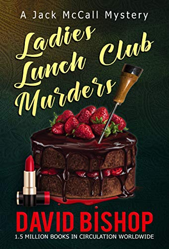 Ladies Lunch Club Murders, a Jack McCall Mystery by [Bishop, David]