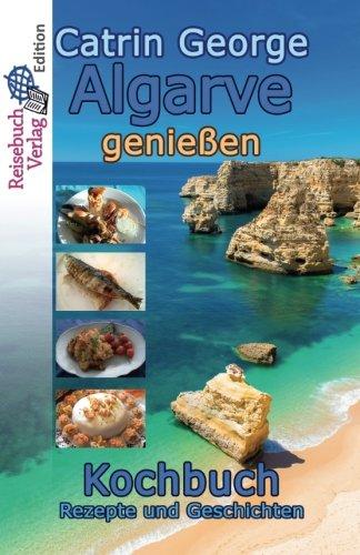 Algarve genießen: Kochbuch