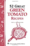52 Great Green Tomato Recipes, Phyllis Hobson, 0882661981