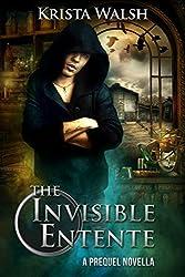 The Invisible Entente: a prequel novella