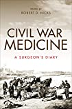Civil War Medicine: A Surgeon's Diary