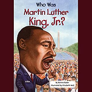 Who was Martin Luther King, Jr.? Audiobook