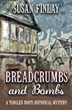 Breadcrumbs and Bombs: A Tangled Roots Historical Mystery (Volume 1) by  Susan Finlay in stock, buy online here