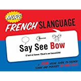 More French Slanguage: A Fun Visual Guide to French Terms and Phrases (English and French Edition)
