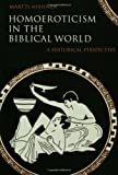 img - for Homoeroticism in the Biblical World: A Historical Perspective book / textbook / text book