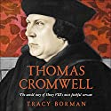 Thomas Cromwell: The Untold Story of Henry VIII's Most Faithful Servant Audiobook by Tracy Borman Narrated by Paul Mendez, Sandra Duncan, Gareth Armstrong