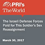 The Israeli Defense Forces Paid for This Soldier's Sex Reassignment | Carol Hills