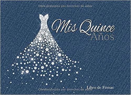 Mis Quince Años Libro de Firmas: Libro de Quinceanera con ...