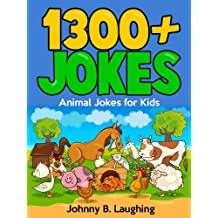 Jokes for Kids: 1300+ Funny Animal Jokes for Kids: Funny Animal Jokes for Kids (Funny Jokes for Kids)