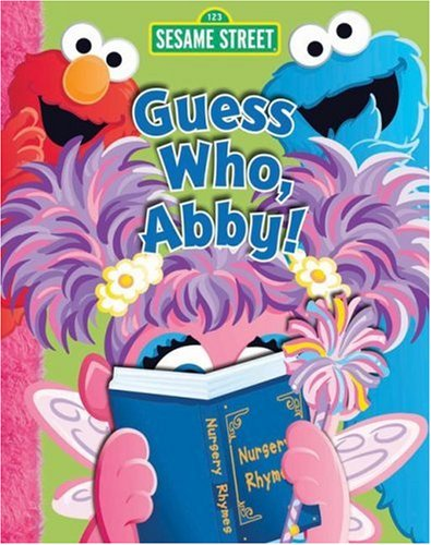 Sesame Street Guess Who, Abby! (Open Sesame Best Choices)