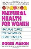 Natural Health for Women, Second Edition, Roger Mason, 0757003680