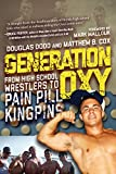 img - for Generation Oxy: From High School Wrestlers to Pain Pill Kingpins book / textbook / text book