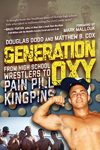 Generation Oxy: From High School Wrestlers to Pain Pill Kingpins