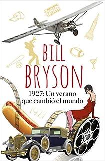 1927: Un verano que cambió el mundo par Bryson