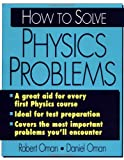 How to Solve Physics Problems (College Course), Robert Oman, Daniel Oman, 0070481660