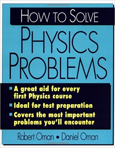 how to solve physics problems college course s robert how to solve physics problems college course s 1st edition