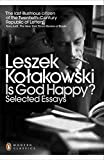 Is God Happy?: Selected Essays (Penguin Modern Classics)