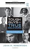 Tough Guys and True Believers, John M. Robertson, 041589042X