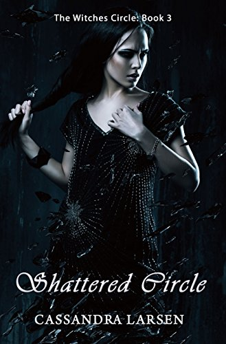Shattered circle the witches circle book 3 english edition shattered circle the witches circle book 3 english edition por larsen fandeluxe Image collections