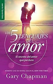 Los 5 lenguajes del amor (edición en español): El Secreto del Amor Que Perdura