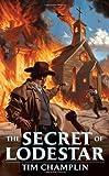 The Secret of Lodestar, Tim Champlin, 0425246574