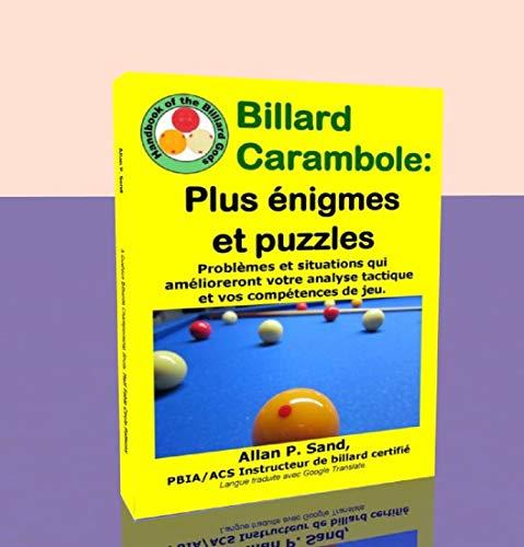 Billard Carambole - Plus énigmes et puzzles: Problèmes et situations qui amélioreront votre analyse tactique et vos compétences de jeu. por Allan Sand