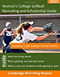 Women's College Softball Recruiting and Scholarship Guide, Baker, 1942687192