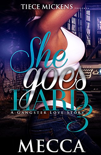 She Goes Hard 3: A Gangster Love Story