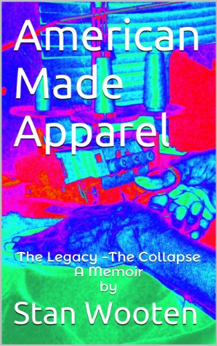 american-made-apparel-the-legacy-the-collapse