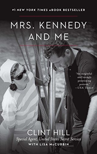 Mrs. Kennedy and Me: An Intimate Memoir by [Hill, Clint, McCubbin, Lisa]