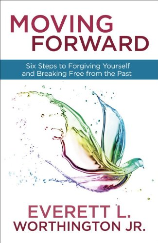 Moving Forward: Six Steps to Forgiving Yourself and Breaking Free from the - Mall Stores Everett