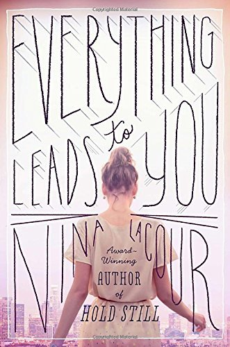 Everything Leads To You By Nina LaCour 2014-05-15