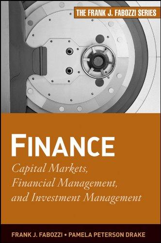 Finance: Capital Markets, Financial Management, and Investment Management (Frank J. Fabozzi Series Book 178)