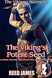The Viking's Potent Seed (The Viking's Harem 12): (A Harem, Werewolf, Supernatural, Fairy, Submission Erotica)