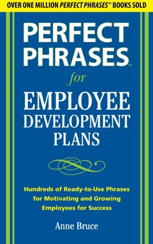 Perfect Phrases for Employee Development Plans (Perfect Phrases Series)