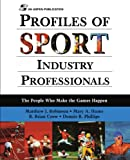 Profiles of Sport Industry Professionals, Matthew J. Robinson and Mary A. Hums, 0834217961